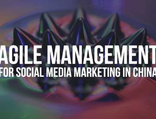 Agile Management: for social media marketing in China